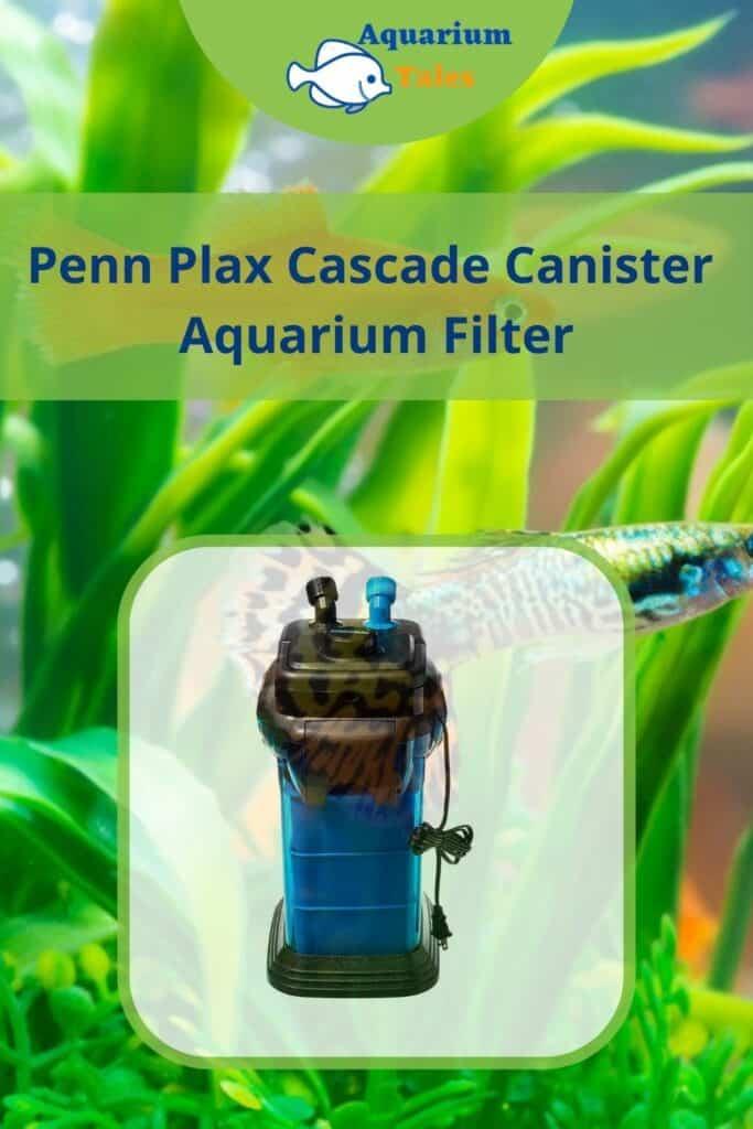 Penn Plax Cascade Canister Aquarium Filter Review