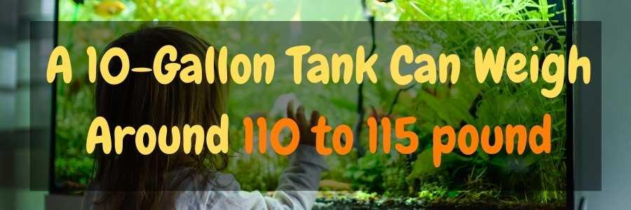 How much a 10-gallon tank weigh