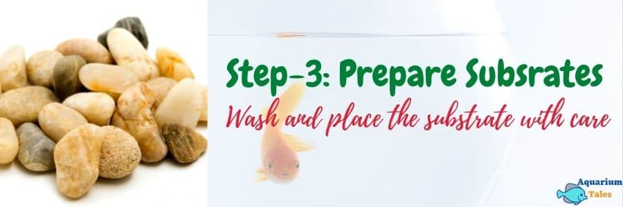 Step-3 Substrate preparation