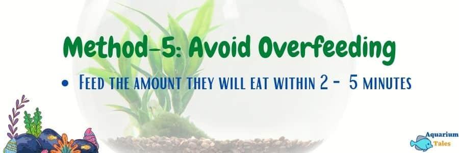 Method-5 Avoid Overfeeding